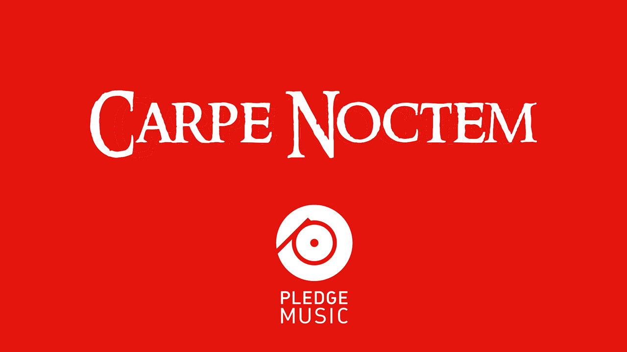CARPE NOCTEM - Pledge Music